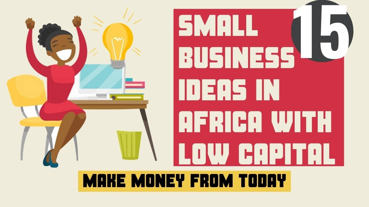 Top 15 Small Business Ideas In Africa With Low Capital   YouTube