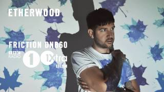 Etherwood DNB60 Mix - Friction BBC Radio 1