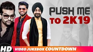 Push Me To 2k19 | Bhangra Special | Video Jukebox | Latest Party Songs 2018 | Speed Records