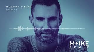 Download Lagu Maroon 5 - Nobody's Love (M+ike Remix) mp3