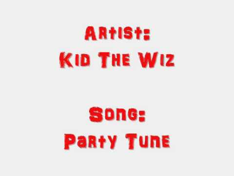 Kid The Wiz - Party Tune (NEW)