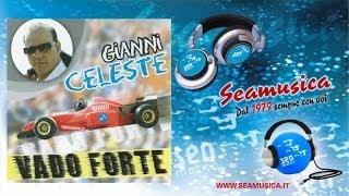 Gianni Celeste - Vado forte