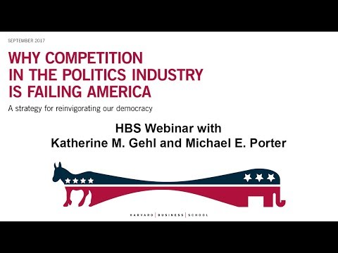 HBS Webinar on Why Competition in the Politics Industry is Failing America