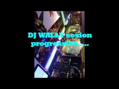 Sesion Progressivo DJ wally   08. 10 .16