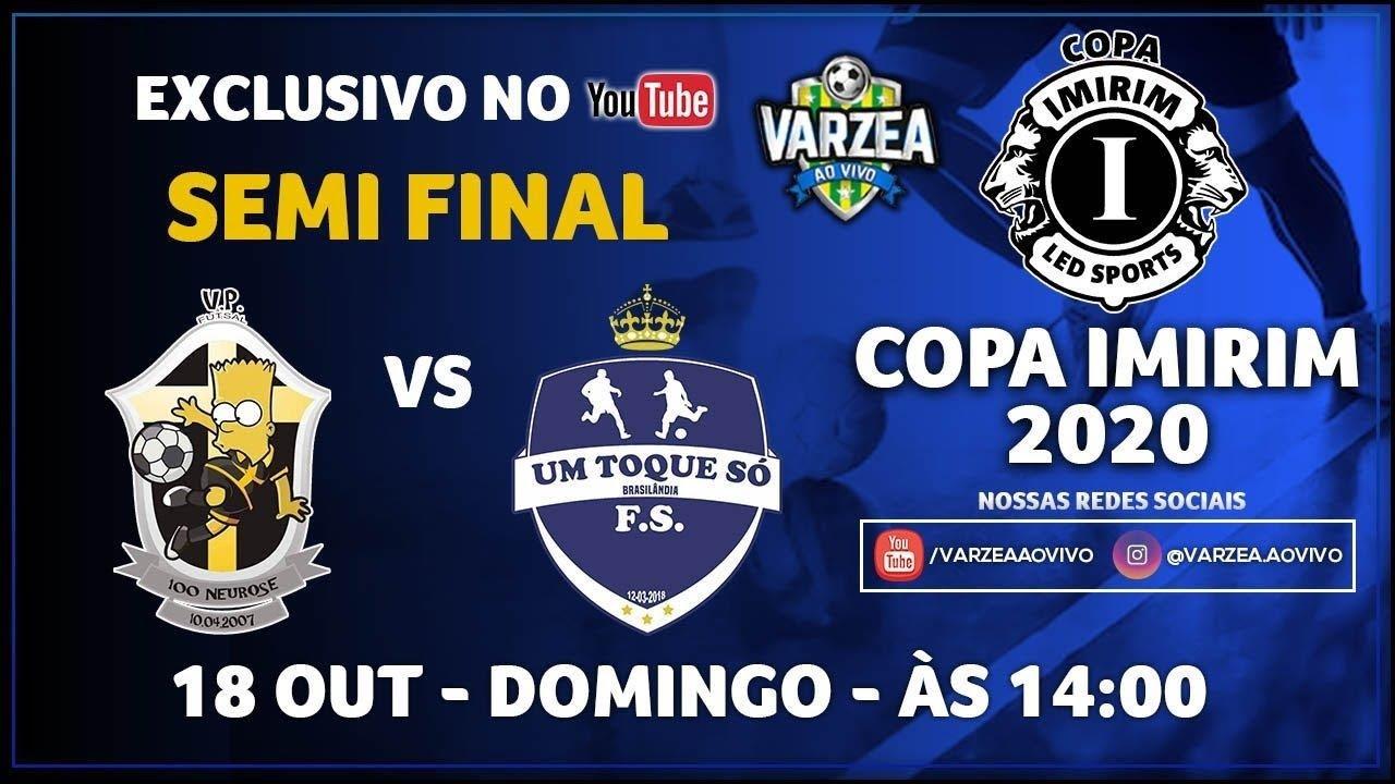 100 Neurose FS x Um Toque Só FS - Semi Final - Copa Imirim 2020
