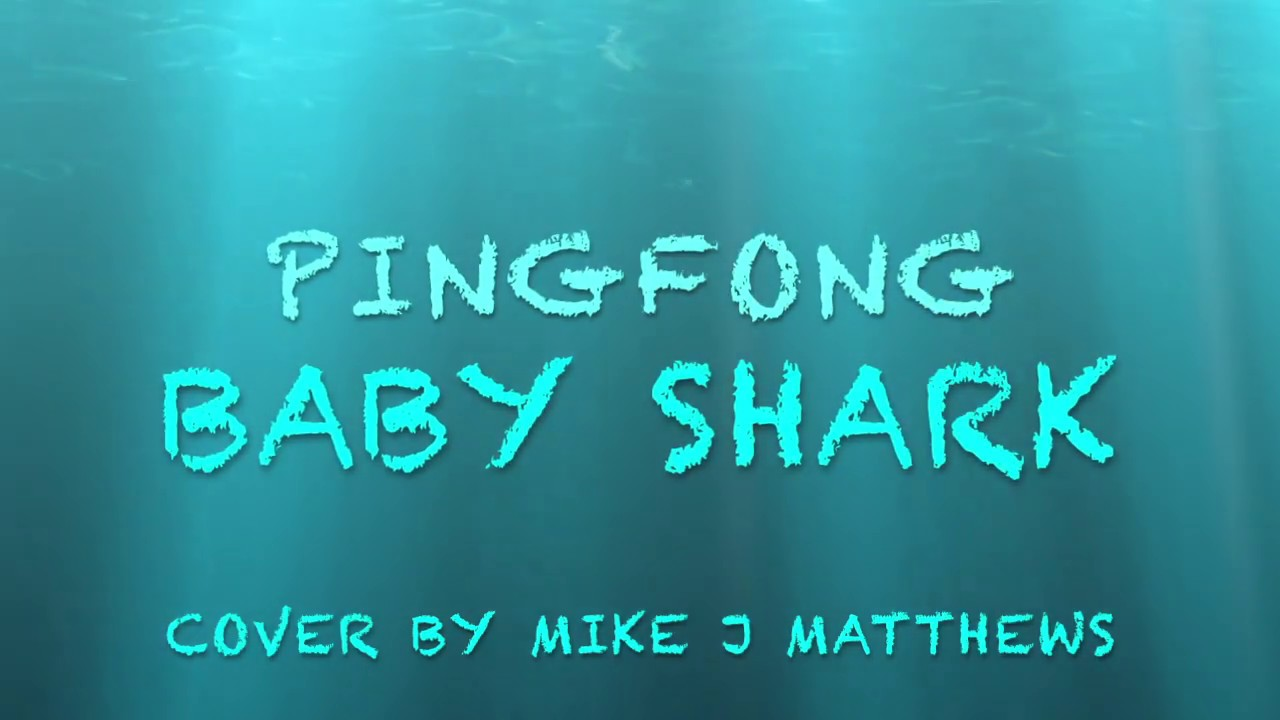 Pingfong Baby Shark Cover By Mike J Matthews Youtube