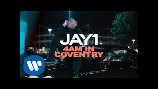 JAY1 - 4AM In Coventry [Official Video]