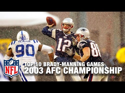 Brady vs. Manning (Top 10 Games) | #2: 2003 AFC Championship | NFL