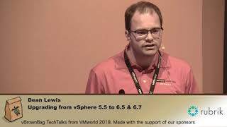 VMworld 2018 Dean Lewis - Upgrading from vSphere 5 5 to 6 5 & 6 7