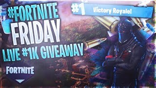 *Fortnite Live* 1k Giveaway *Fortnite Friday*