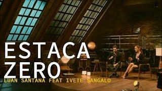 Estaca Zero (Vídeo Clipe) - Luan Santana Ft. Ivete Sangalo/Prod. David Alcânttara
