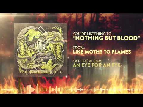 Like Moths to Flames - Nothing But Blood