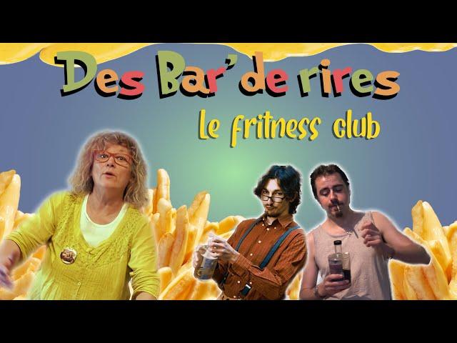 📺 Des Bars de Rires - Mai 2021- Le fritness club