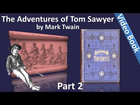 Part 2 - The Adventures of Tom Sawyer Audiobook by Mark Twain (Chs 11-24) thumbnail