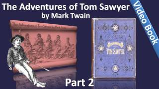 Part 2 - The Adventures of Tom Sawyer Audiobook by Mark Twain (Chs 11-24)(, 2011-09-28T04:28:44.000Z)