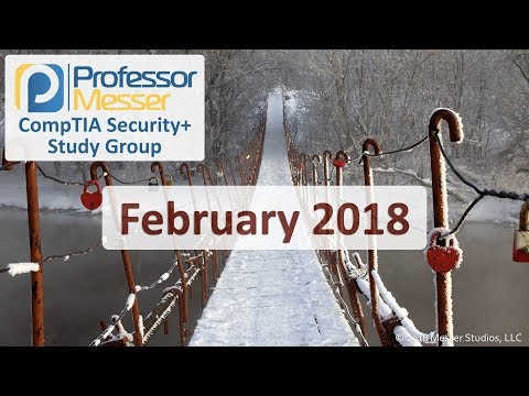 Professor Messer's Security+ Study Group - February 2018