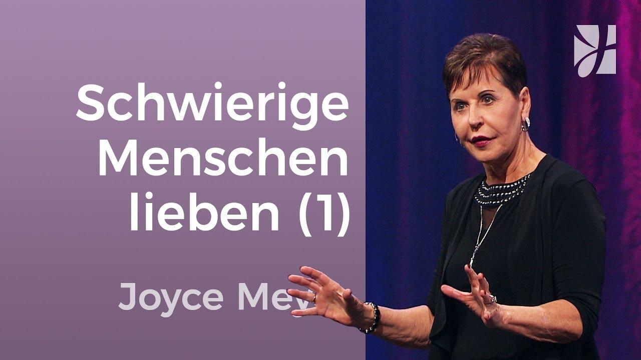 Wie du schwierige Menschen lieben kannst (1) – Joyce Meyer – Beziehungen gelingen lassen