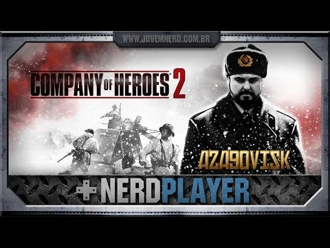 Company of Heroes 2 - General Azagovisk | NerdPlayer 120