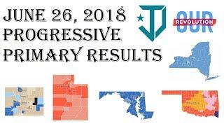 June 26, 2018 Justice Democrats Our Revolution Primary Results - Colorado, Maryland, New York