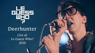 Deerhunter - Sailing / Take Care / What Happens To People - Live at Le Guess Who? 2019