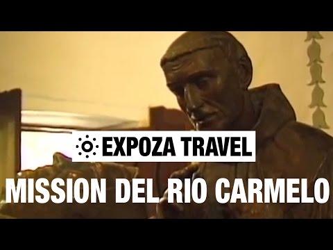 Mission Del Rio Carmelo (USA) Vacation Travel Video Guide