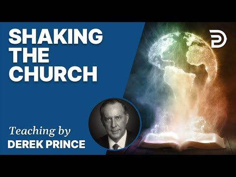 I Will Shake All Things - Part 2: The Church - Derek Prince