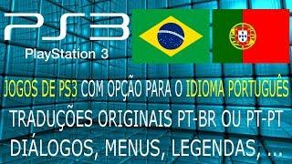 Baixar JOGOS de PS3 com TRADUÇÕES ORIGINAIS PT-BR ou PT-PT. DIÁLOGOS, MENUS, LEGENDAS, etc ....