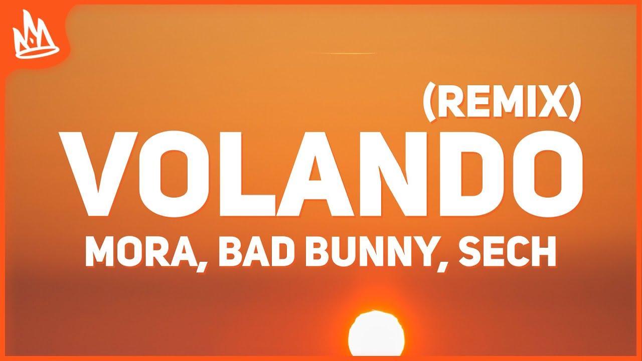 Mora x Bad Bunny x Sech - Volando Remix (Letra / Lyrics)
