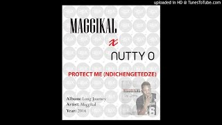 Maggikal - Protect Me (Ndichengetedze) ft. Nutty O