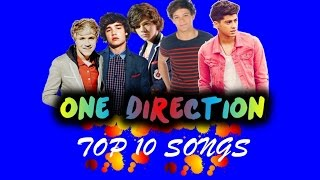 One Direction Top 10 Songs