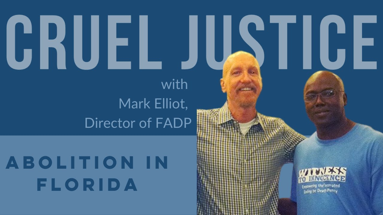 Cruel Justice Episode 31: Mark Elliott Talks about Florida's Death Penalty