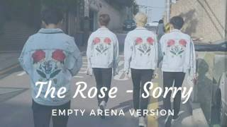 The Rose 더 로즈 - Sorry (Empty Arena Version)