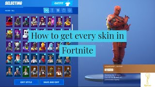 How to get every skin in fortnite NOT CLICKBAIT