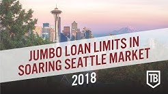 Jumbo Loan Limit in Soaring Seattle Market, 2018