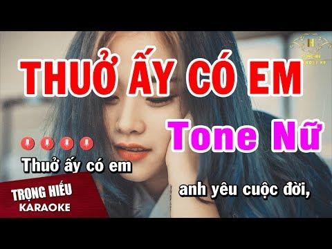 Karaoke Thuở Ấy Có Em Tone Nữ Nhạc Sống Âm Thanh Chuẩn | Trọng Hiếu