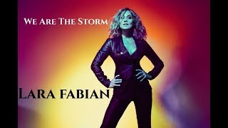 Lara Fabian - We Are The Storm (The Visual Video)