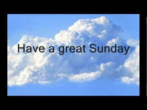 Have A Great Sunday Give Thanks Youtube