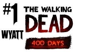 The Walking Dead 400 Days Gameplay Walkthrough - Part 1 - Wyatt Storyline!! (360/PS3/PC Gameplay HD)