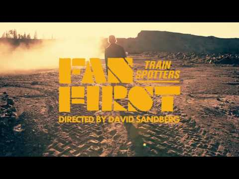TRAINSPOTTERS - FAN FIRST (Official HD Video)