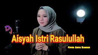 Dj Aisyah Istri Rasulullah Remix Cover Anisa Rahman