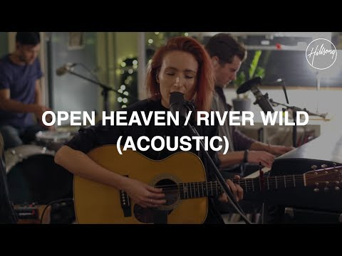 Hillsong Worship - Open Heaven/RiverWild (acoustic)