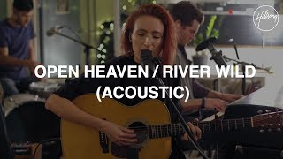 Video Open Heaven / River Wild (Acoustic) download MP3, 3GP, MP4, WEBM, AVI, FLV Oktober 2018