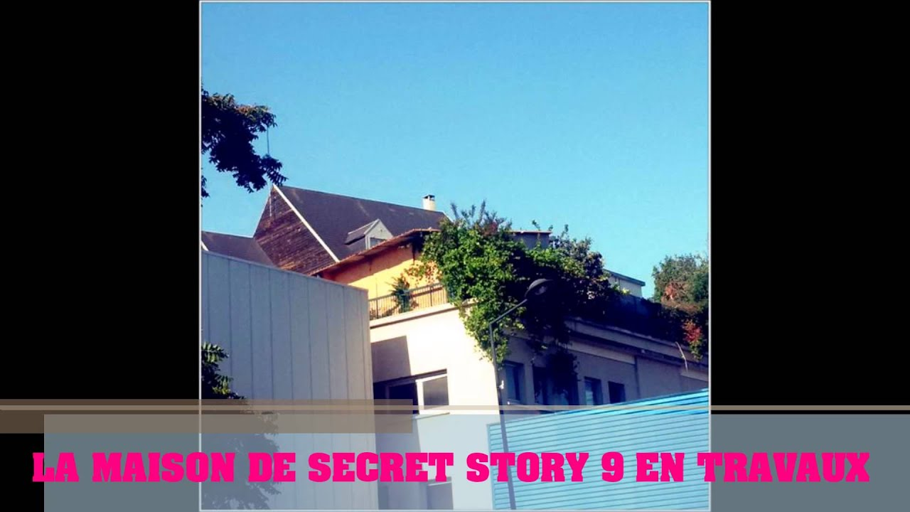 Secret story 9 la maison des secrets en travaux youtube for Adresse maison secret story