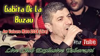 Gabita De La Buzau - Am Valoare Mare 2018 (Live Club Exclusive Tabarasti)