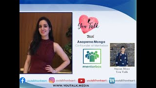 You Talk with Anapurna Monga | Co Founder of Mentorbox | Susan Moss | You Talk Media | youtalk.media