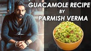 Guacamole Recipe by PARMISH VERMA | Homemade Guacamole Recipe in HINDI | Foodies