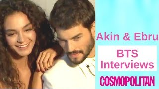 Akin Akinozu & Ebru Sahin ❖ Cosmopolitan Interview + BTS  ❖ English ❖  2019