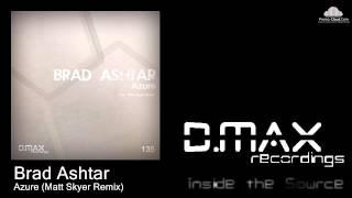 Brad Ashtar - Azure (Matt Skyer Remix)
