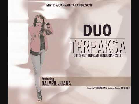 TERPAKSA by Dalvril Juana | OST 2 Puti Gondan Gondoriah 2018