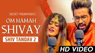 Sachet Parampara New Song Om Namah Shivay Full Song | Shiv Tandav 2 @Tune Lyrico